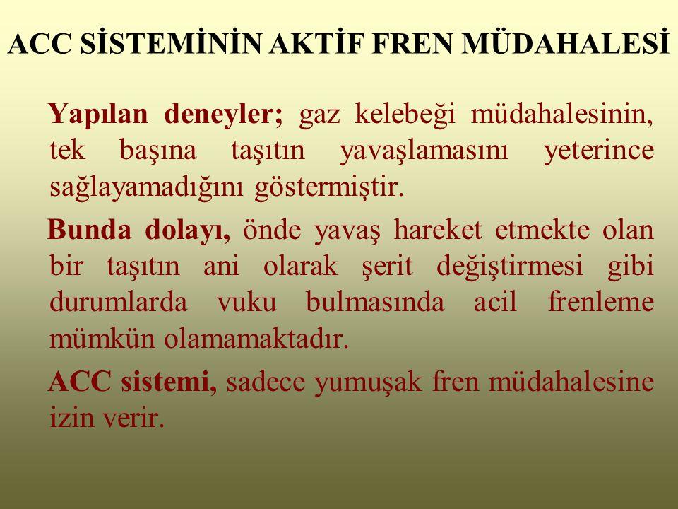 ACC SİSTEMİNİN AKTİF FREN MÜDAHALESİ