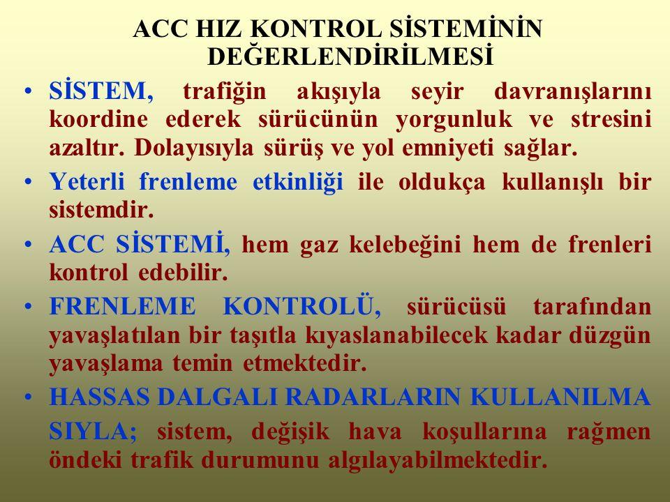 ACC HIZ KONTROL SİSTEMİNİN DEĞERLENDİRİLMESİ