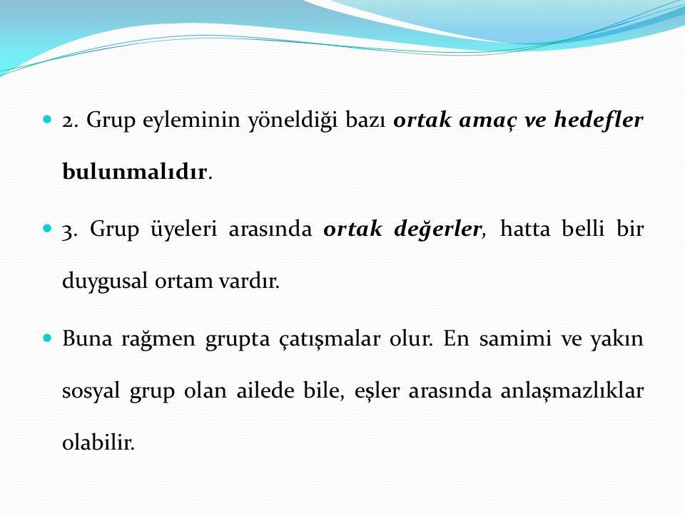 2. Grup eyleminin yöneldiği bazı ortak amaç ve hedefler bulunmalıdır.