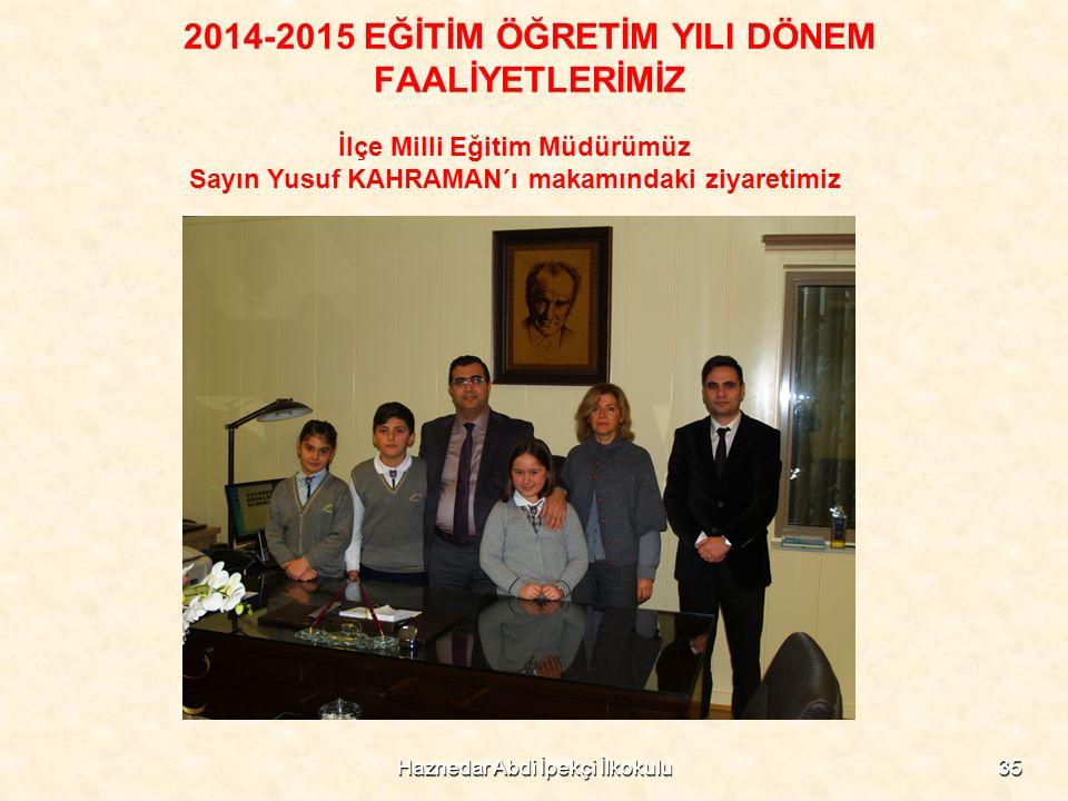 2014-2015 EĞİTİM ÖĞRETİM YILI DÖNEM FAALİYETLERİMİZ