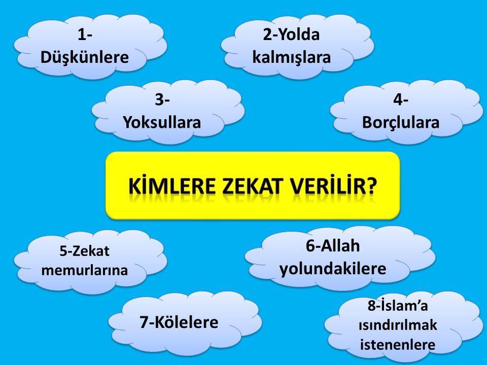 8-İslam'a ısındırılmak istenenlere