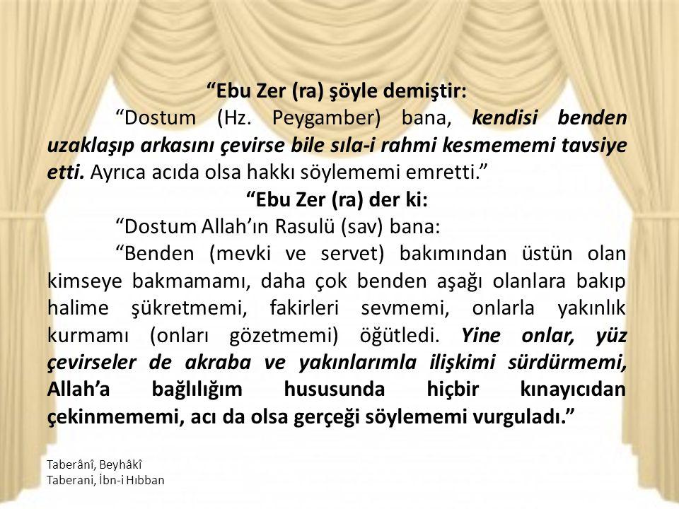 Ebu Zer (ra) şöyle demiştir: