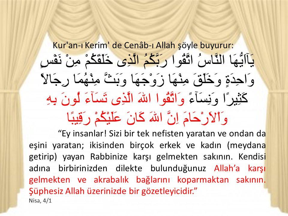 Kur an-ı Kerim de Cenâb-ı Allah şöyle buyurur: