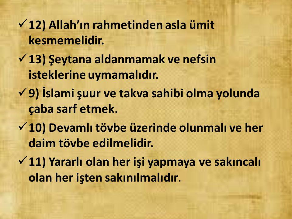 12) Allah'ın rahmetinden asla ümit kesmemelidir.