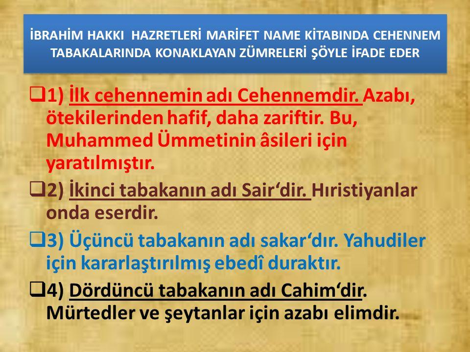 2) İkinci tabakanın adı Sair'dir. Hıristiyanlar onda eserdir.
