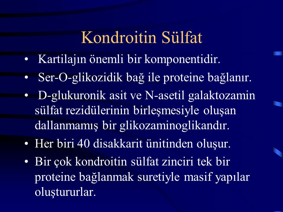 Kondroitin Sülfat Kartilajın önemli bir komponentidir.