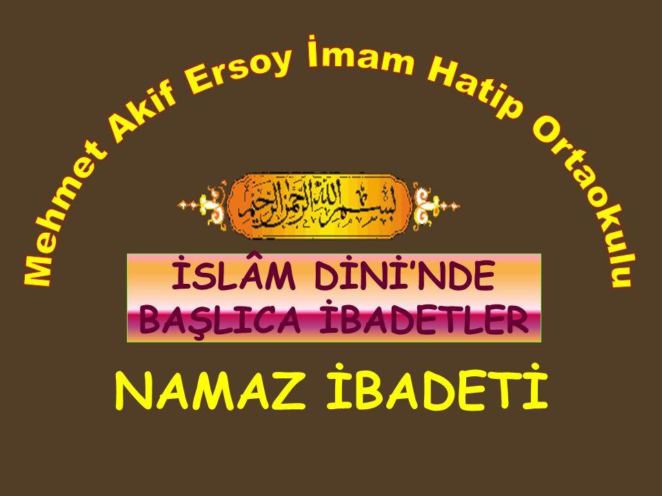 İSLÂM DİNİ'NDE BAŞLICA İBADETLER