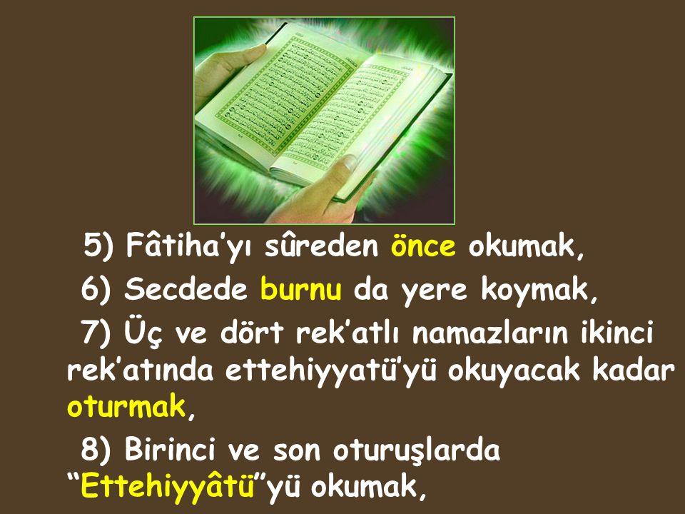 5) Fâtiha'yı sûreden önce okumak,