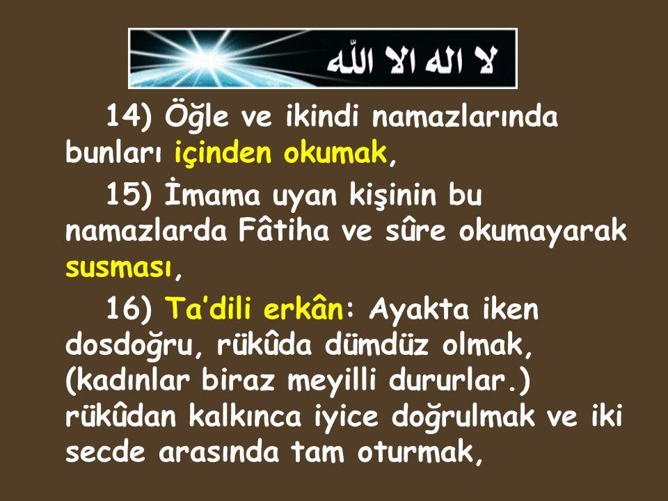 14) Öğle ve ikindi namazlarında bunları içinden okumak,