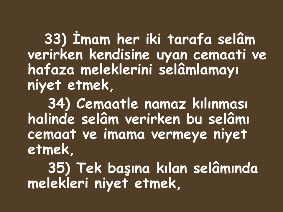 35) Tek başına kılan selâmında melekleri niyet etmek,