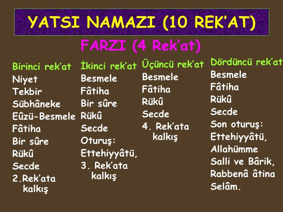YATSI NAMAZI (10 REK'AT) FARZI (4 Rek'at) Dördüncü rek'at