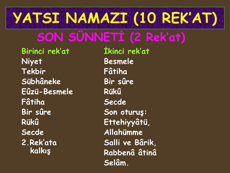 YATSI NAMAZI (10 REK'AT) SON SÜNNETİ (2 Rek'at) Birinci rek'at Niyet