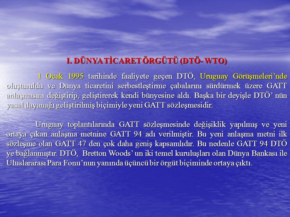 I. DÜNYA TİCARET ÖRGÜTÜ (DTÖ- WTO)