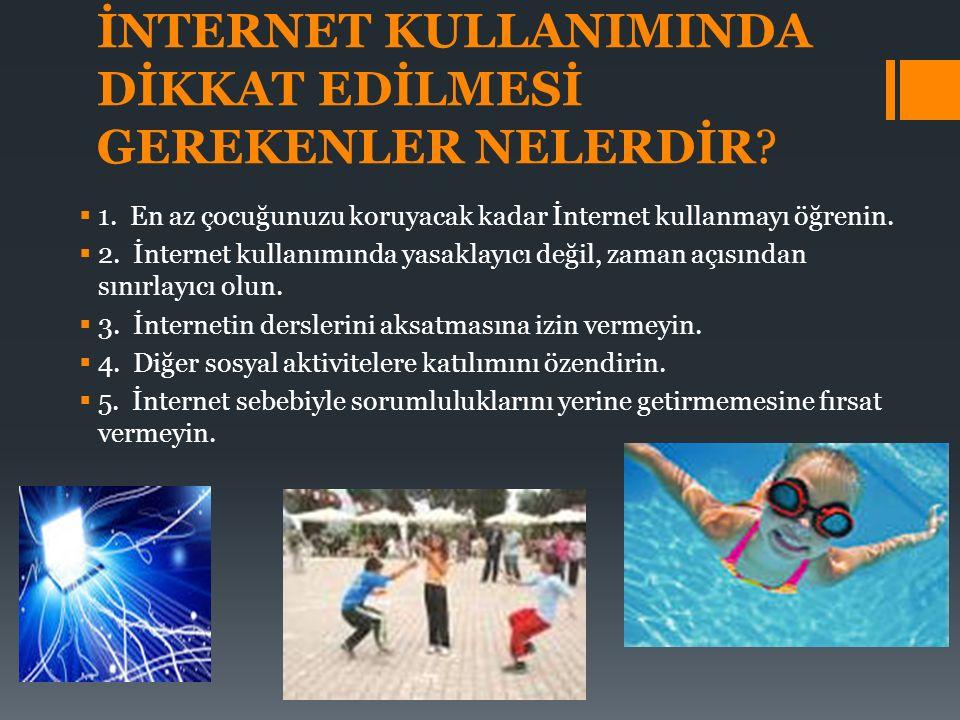 İNTERNET KULLANIMINDA DİKKAT EDİLMESİ GEREKENLER NELERDİR