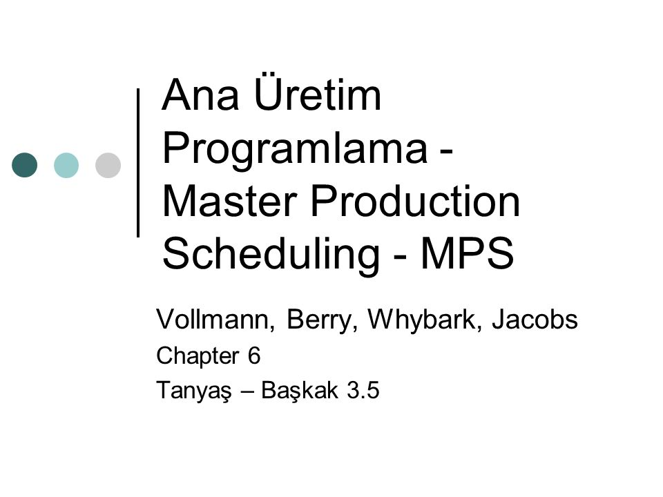 Ana Üretim Programlama - Master Production Scheduling - MPS