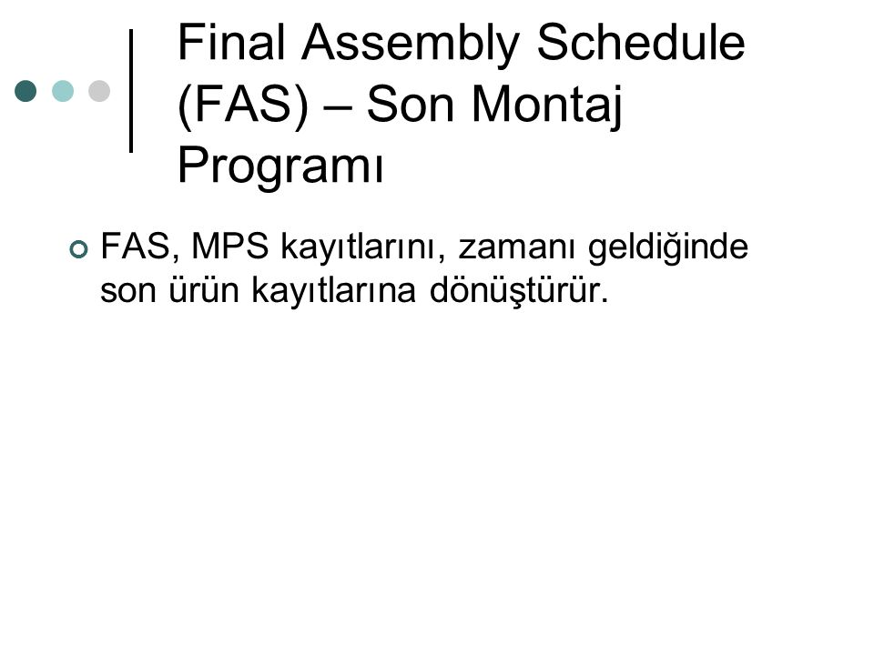 Final Assembly Schedule (FAS) – Son Montaj Programı