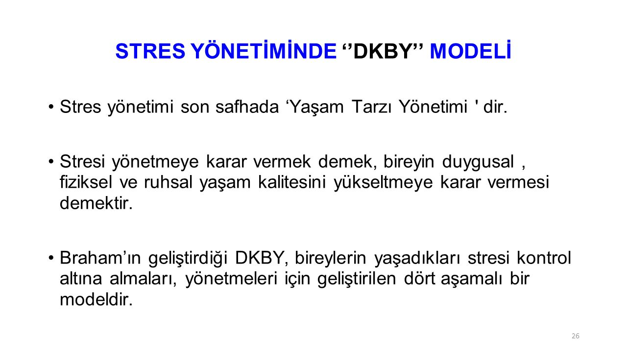 STRES YÖNETİMİNDE ''DKBY'' MODELİ