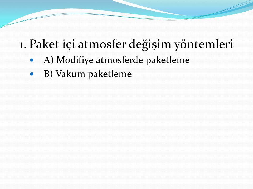 1. Paket içi atmosfer değişim yöntemleri