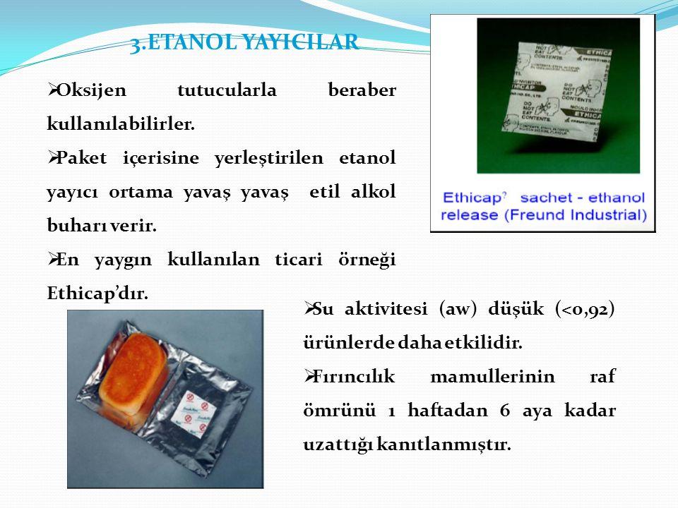 3.ETANOL YAYICILAR Oksijen tutucularla beraber kullanılabilirler.