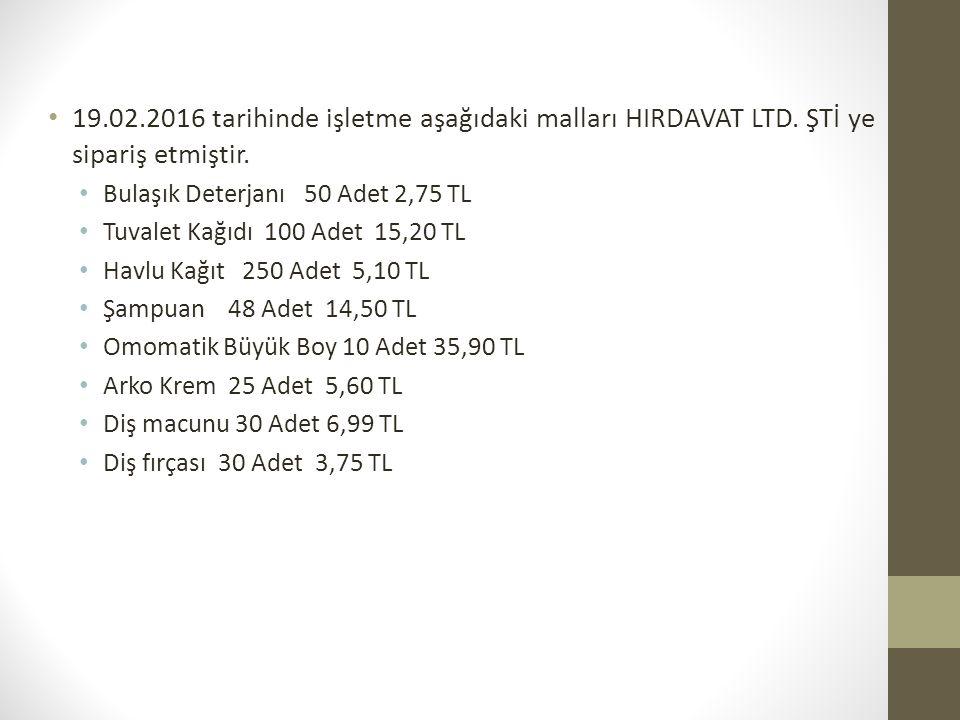 19. 02. 2016 tarihinde işletme aşağıdaki malları HIRDAVAT LTD