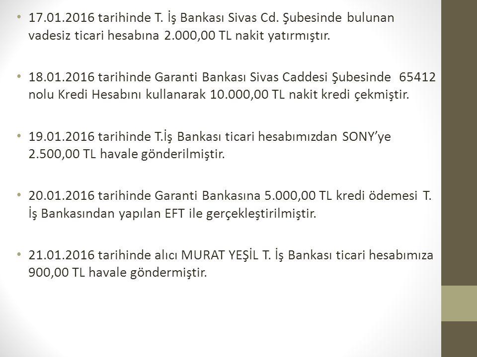 17. 01. 2016 tarihinde T. İş Bankası Sivas Cd