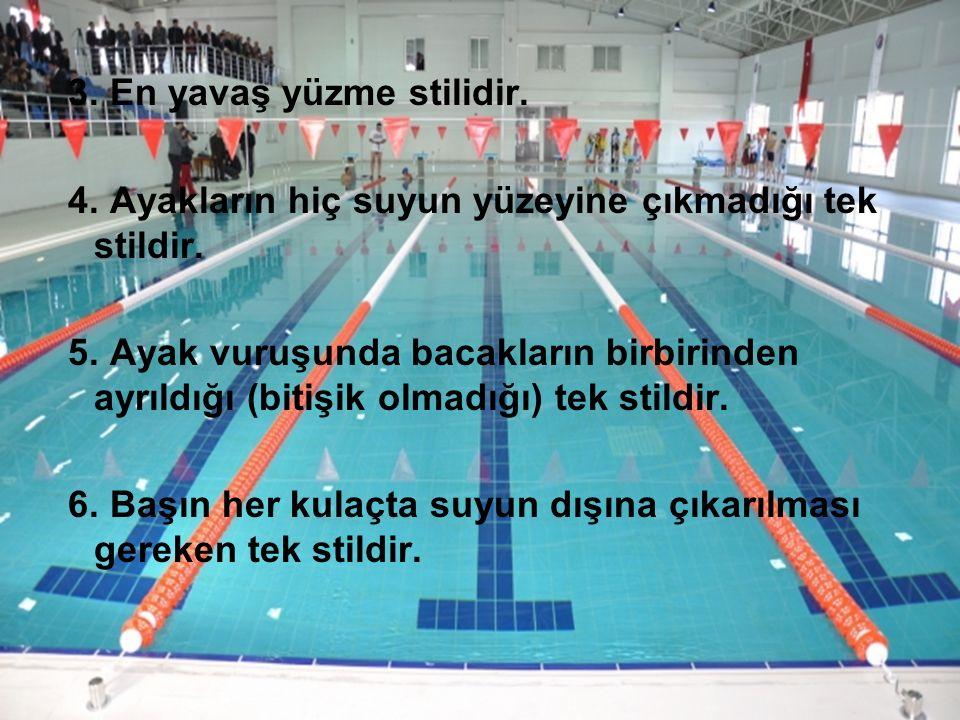 3. En yavaş yüzme stilidir.