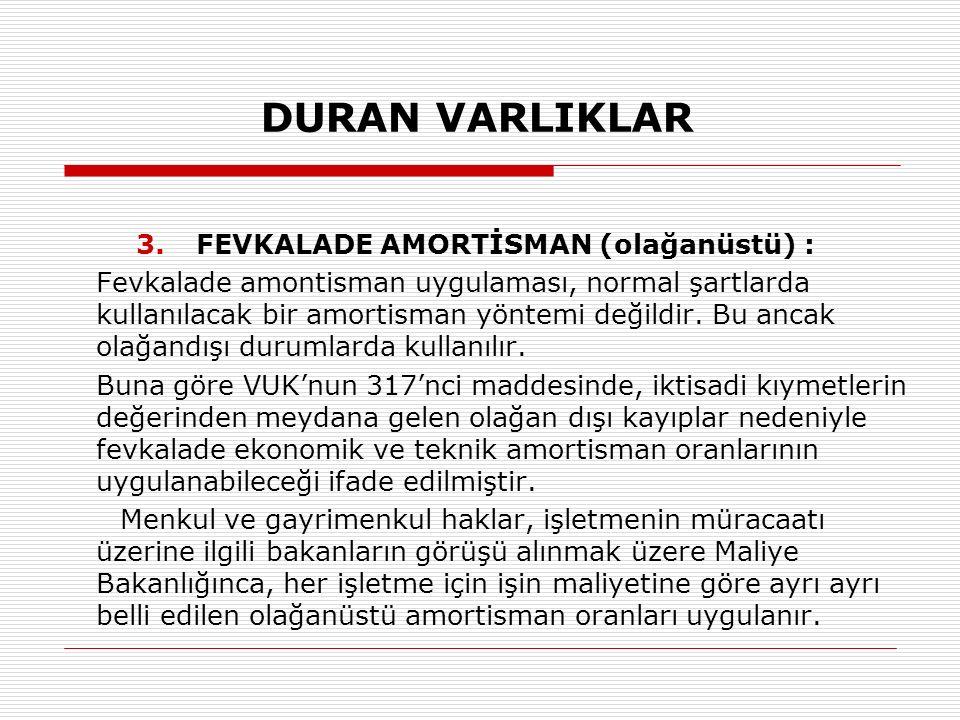 FEVKALADE AMORTİSMAN (olağanüstü) :