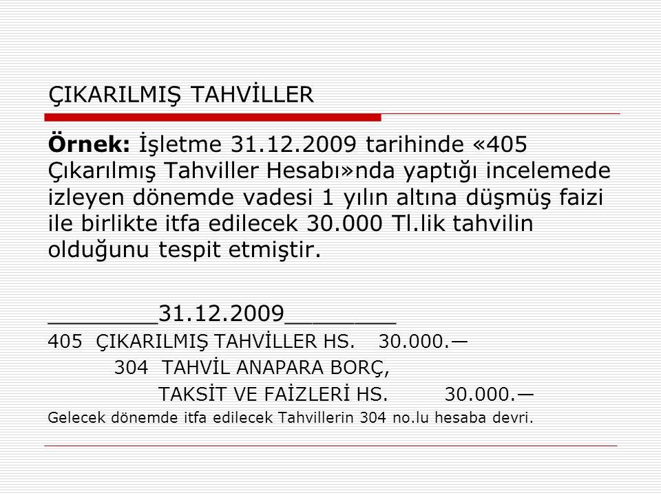 ÇIKARILMIŞ TAHVİLLER