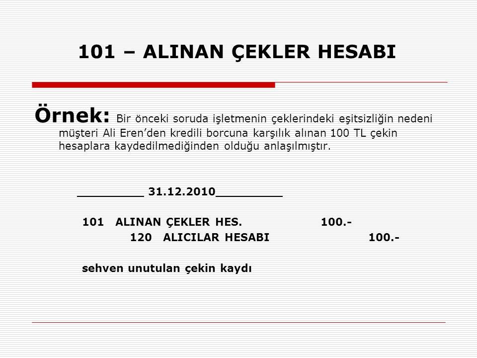 101 – ALINAN ÇEKLER HESABI