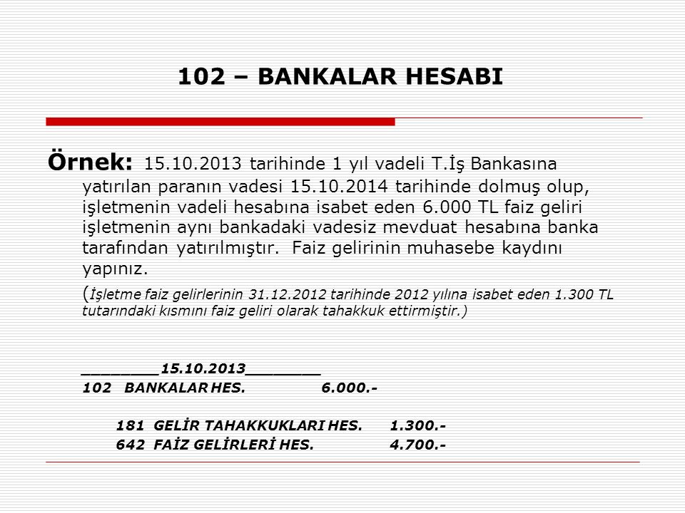 102 – BANKALAR HESABI