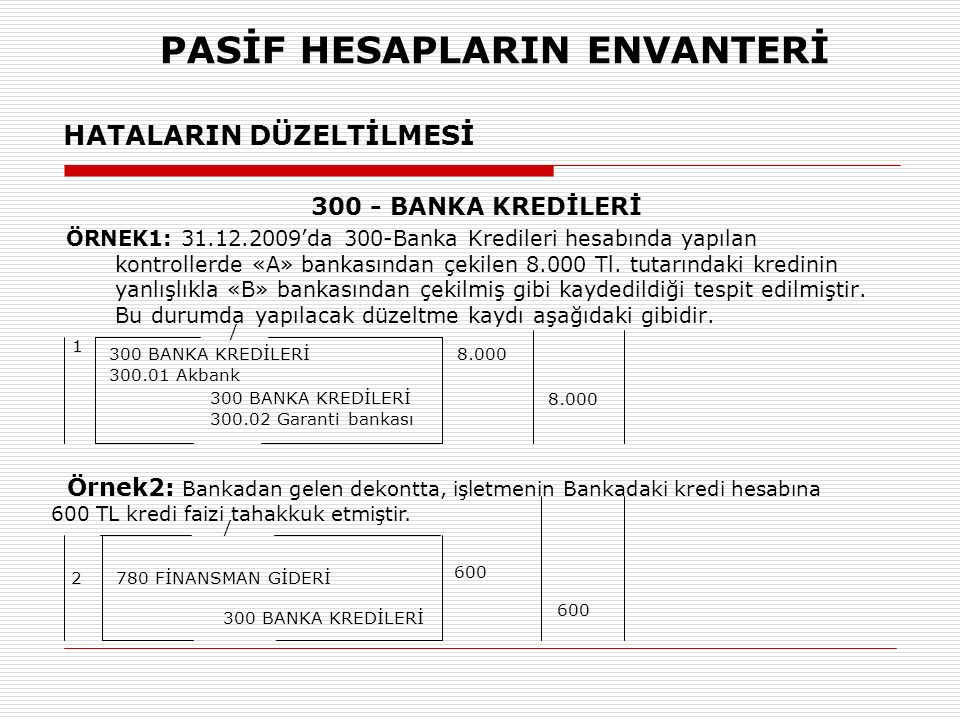 PASİF HESAPLARIN ENVANTERİ HATALARIN DÜZELTİLMESİ