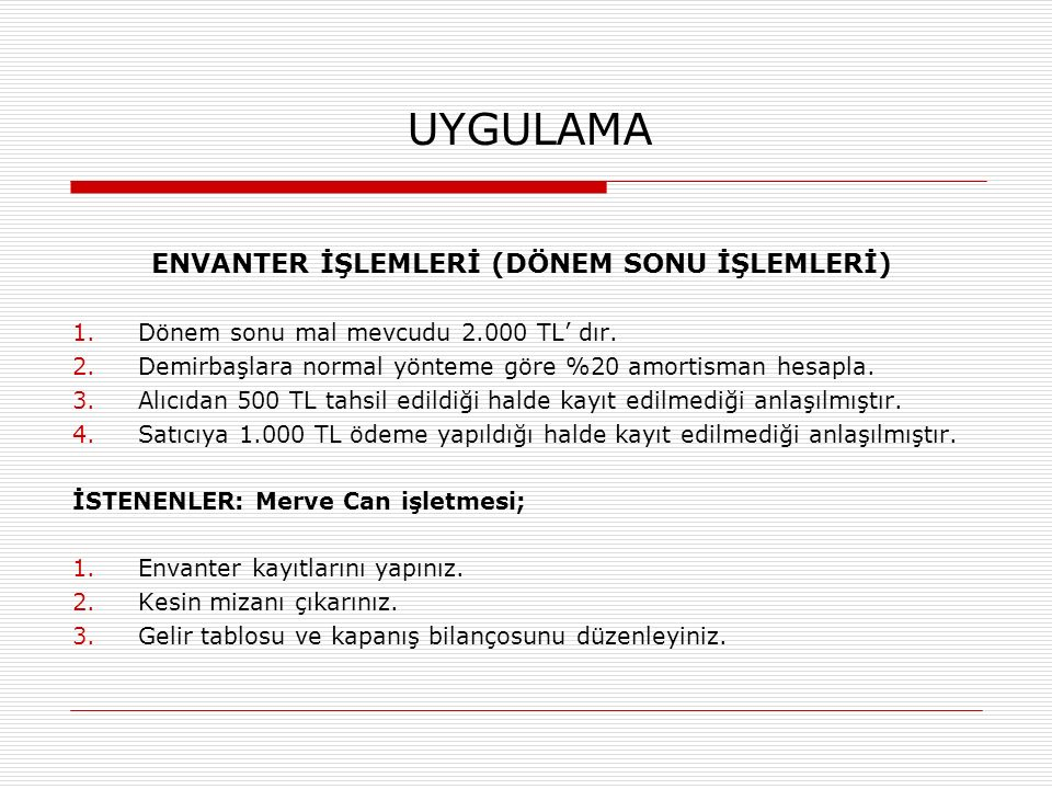ENVANTER İŞLEMLERİ (DÖNEM SONU İŞLEMLERİ)