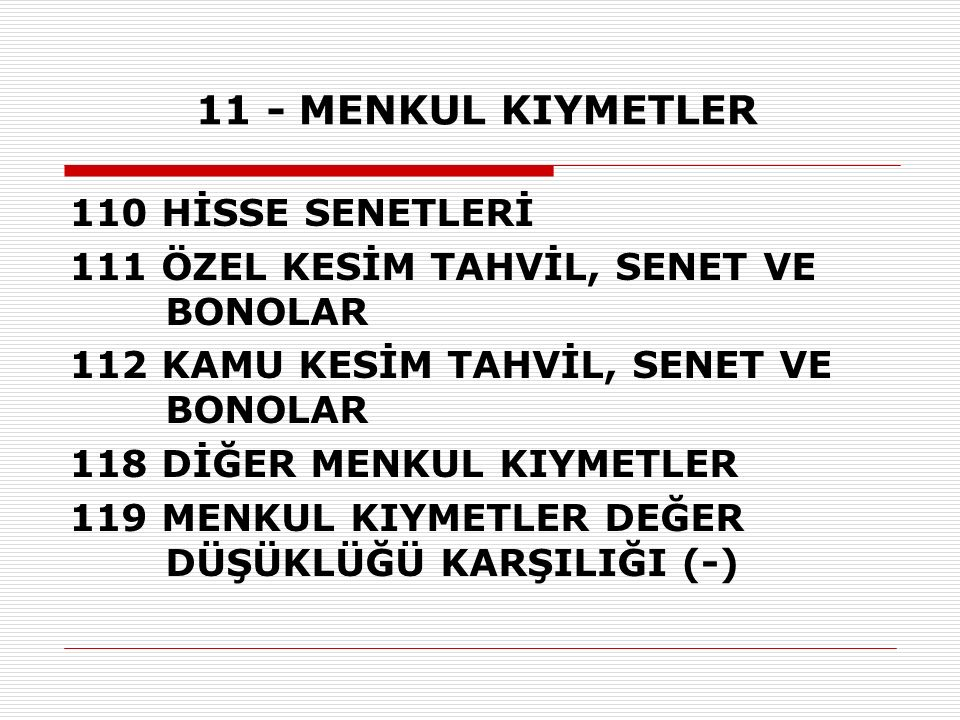 11 - MENKUL KIYMETLER 110 HİSSE SENETLERİ