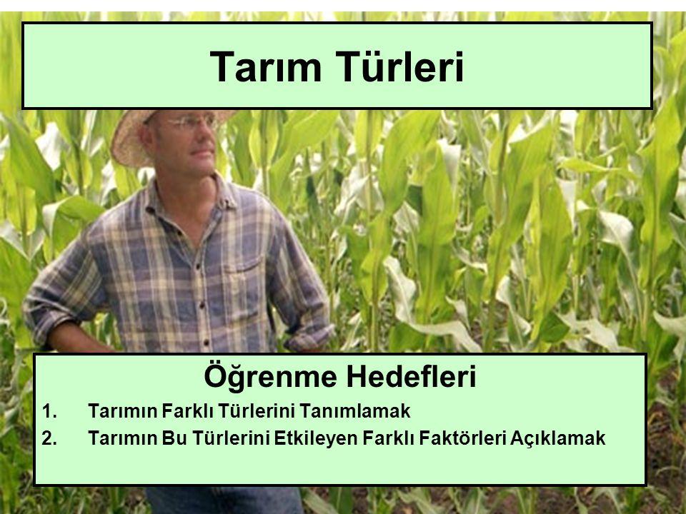 Tarım Türleri Öğrenme Hedefleri Tarımın Farklı Türlerini Tanımlamak