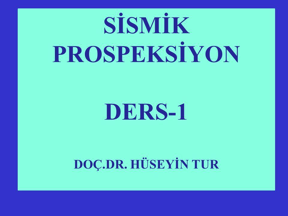 SİSMİK PROSPEKSİYON DERS-1