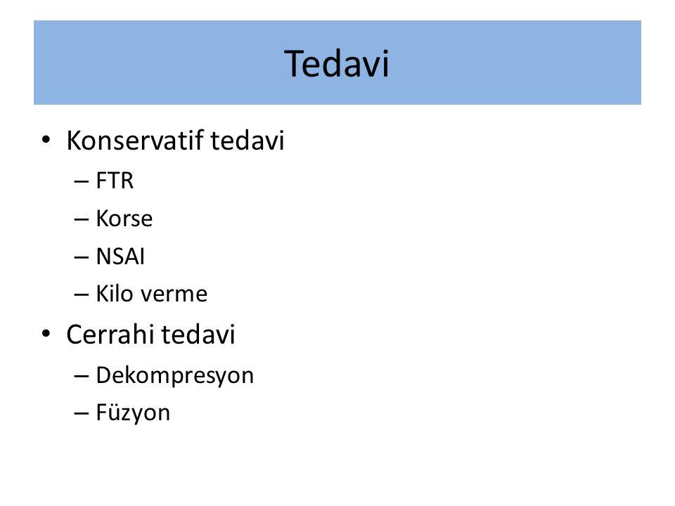 Tedavi Konservatif tedavi Cerrahi tedavi FTR Korse NSAI Kilo verme