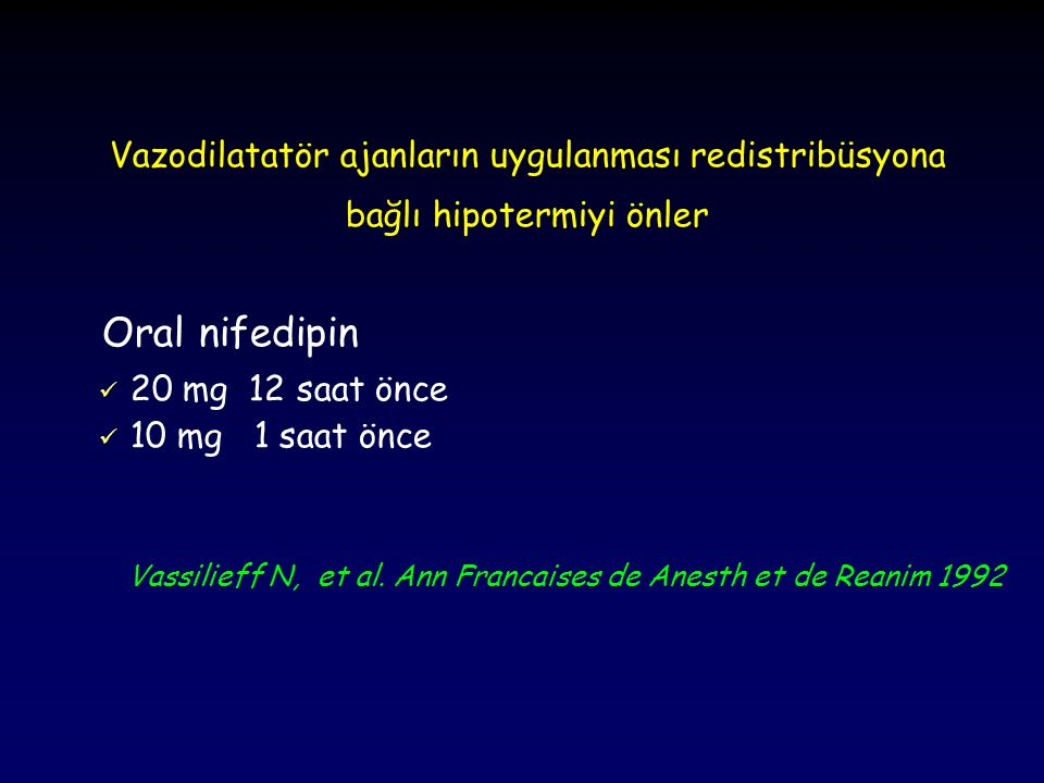 Oral nifedipin Vazodilatatör ajanların uygulanması redistribüsyona