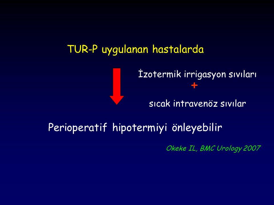 + TUR-P uygulanan hastalarda Perioperatif hipotermiyi önleyebilir