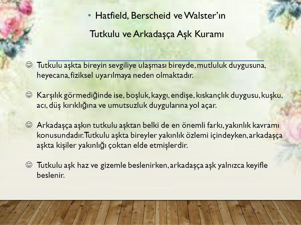 Hatfield, Berscheid ve Walster'ın Tutkulu ve Arkadaşça Aşk Kuramı