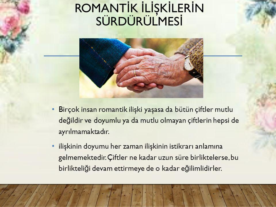 Romantİk İlİşkİlerİn sürdürülmesİ