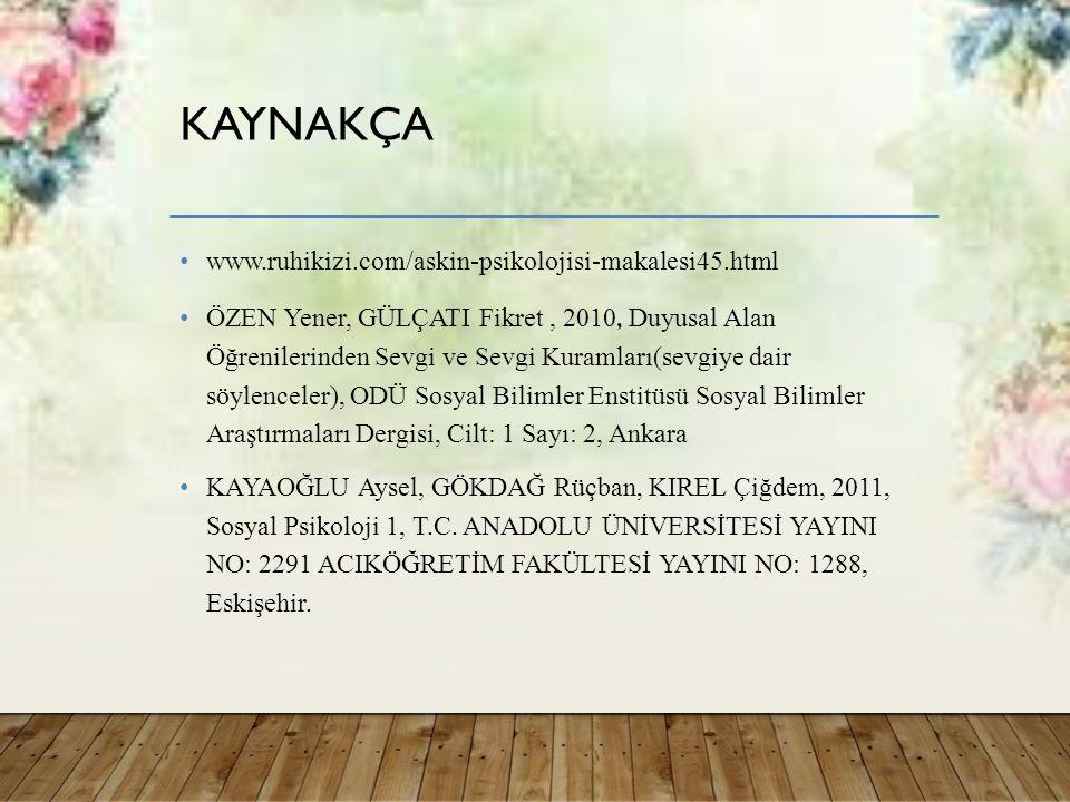 kaynakça www.ruhikizi.com/askin-psikolojisi-makalesi45.html