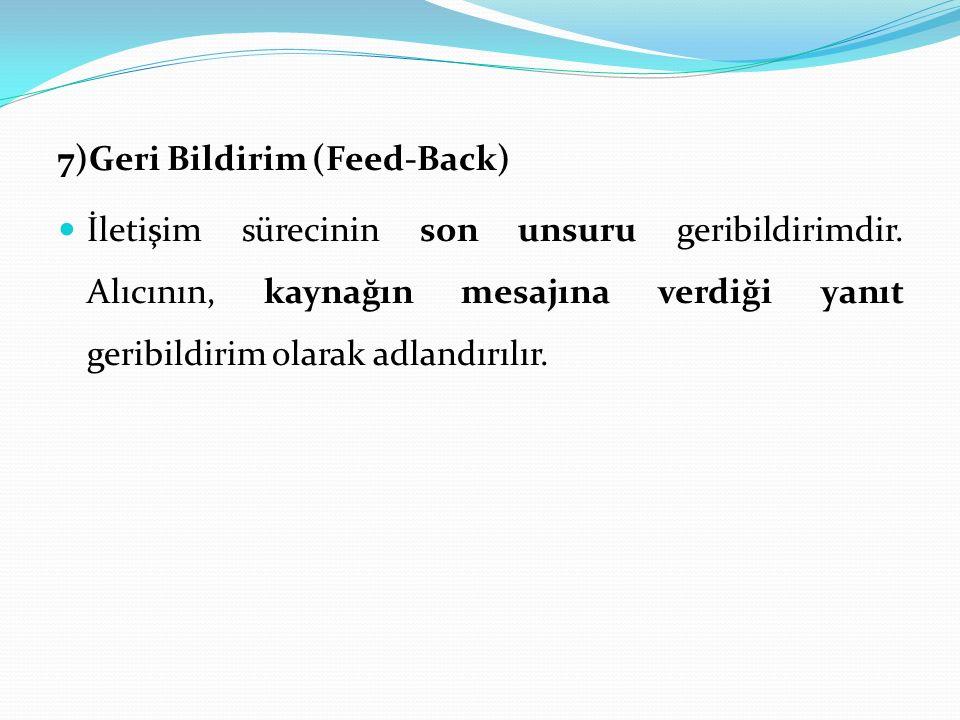 7)Geri Bildirim (Feed-Back)