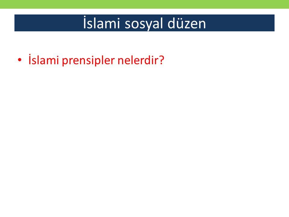 İslami sosyal düzen İslami prensipler nelerdir