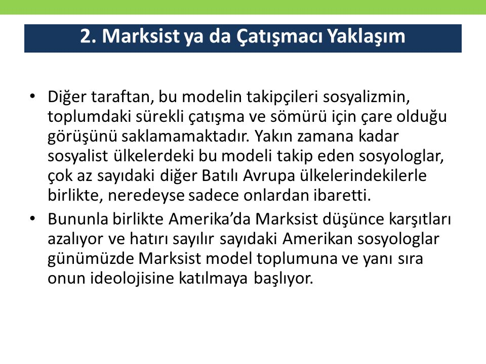2. Marksist ya da Çatışmacı Yaklaşım