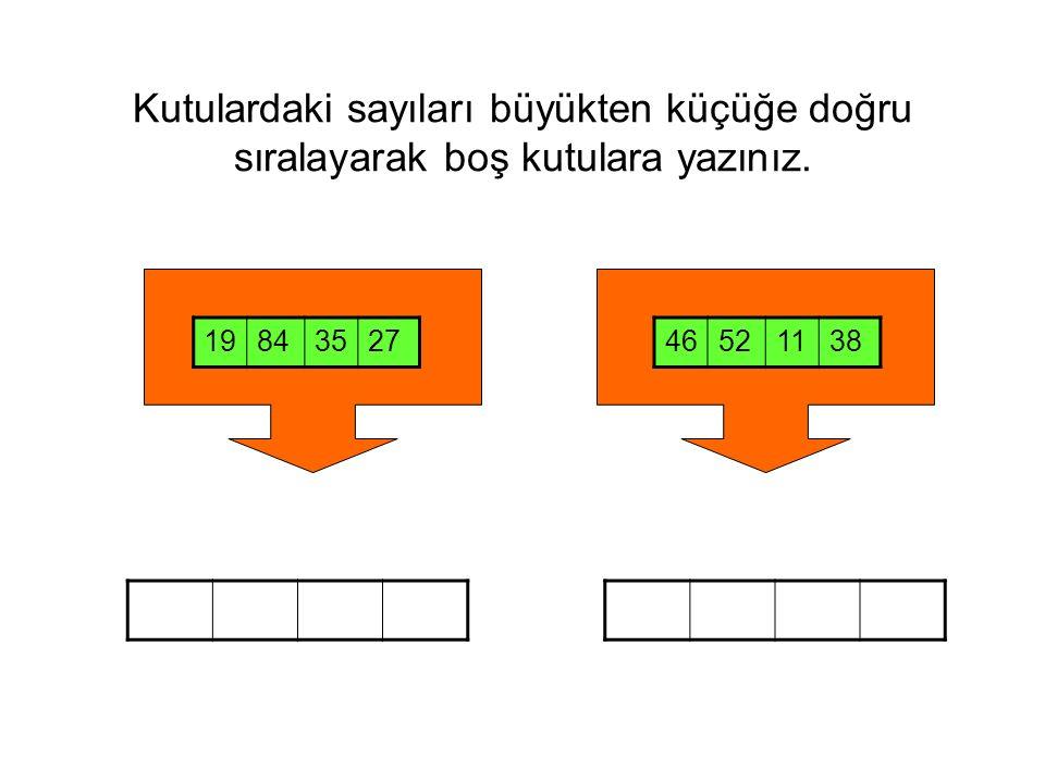 Kutulardaki sayıları büyükten küçüğe doğru sıralayarak boş kutulara yazınız.