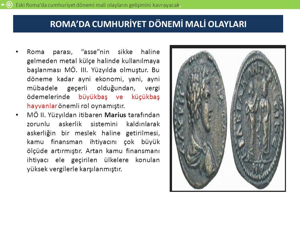 ROMA'DA CUMHURİYET DÖNEMİ MALİ OLAYLARI