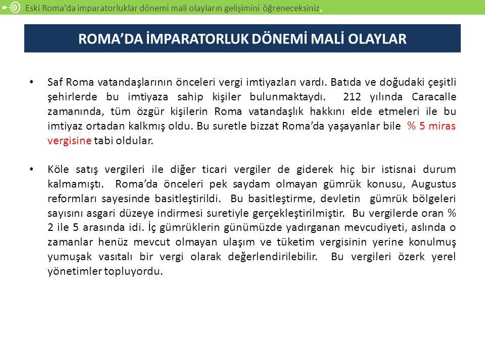 ROMA'DA İMPARATORLUK DÖNEMİ MALİ OLAYLAR