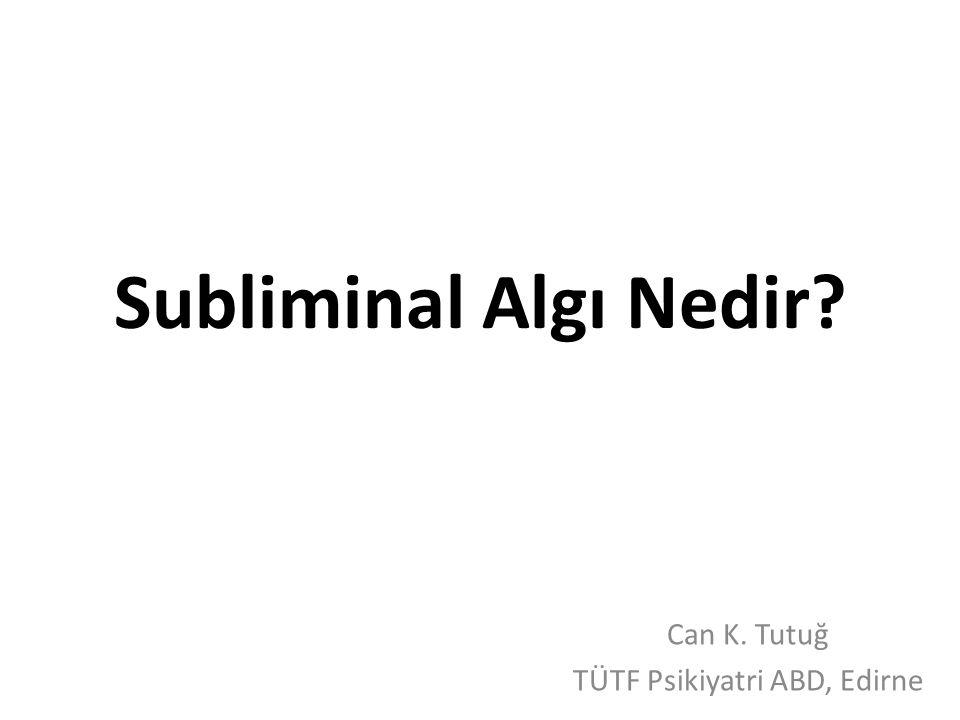 Can K. Tutuğ TÜTF Psikiyatri ABD, Edirne