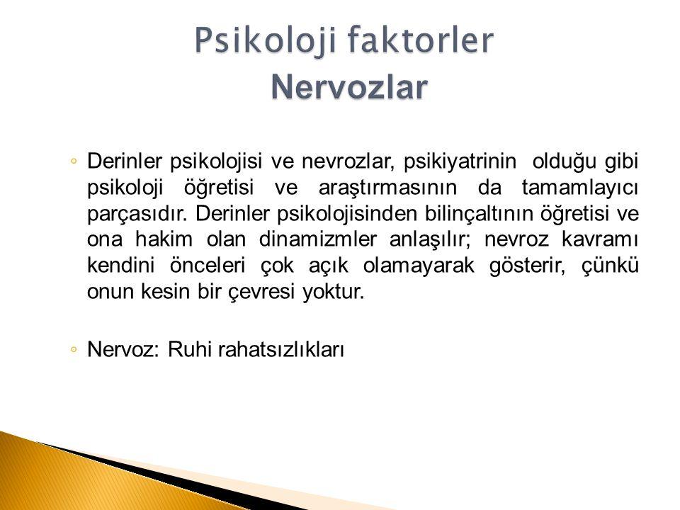 Psikoloji faktorler Nervozlar