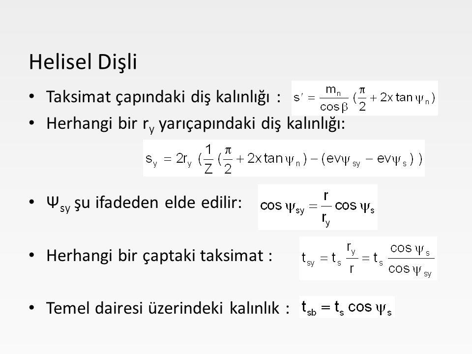 Helisel Dişli Taksimat çapındaki diş kalınlığı :